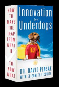 Innovation for Underdogs by Dr. David Pensak